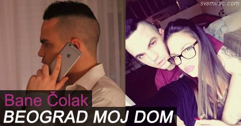 Bane-Colak-Beograd-Moj-Dom